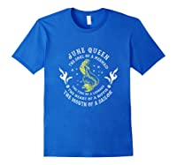 June Queen The Soul Of A Mermaid Funny Gift Mother S Day Shirts Royal Blue
