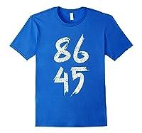 86 45 Impeach Trump Anti Trump T Shirt Royal Blue