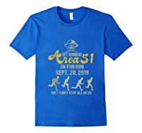 1st Annual Area 51 5k Fun Run They Can't Stop All Of Us Ufo Shirts Royal Blue