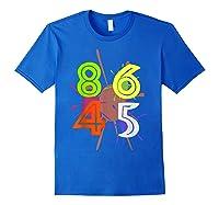 8645 Impeach Trump Anti Trump 8645 T Shirts Royal Blue