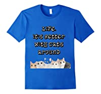 International Cat Day Life Is Better With Cats Around Shirts Royal Blue