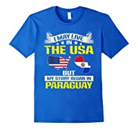 Live In Usa Born In Paraguay Flag Map Shirts Royal Blue