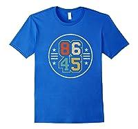 New Vintage Style 86 45 Anti Trump Impeacht T Shirt Royal Blue