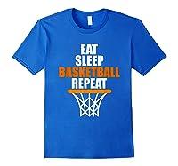Eat Sleep Basketball Repeat For Basketball Fans Shirts Royal Blue