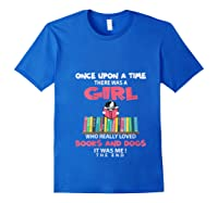 Funny There Was A Girl Who Really Loved Books Dogs Librarian T Shirt Royal Blue