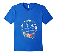 Inspirational It Is Well With My Soul T Shirts Faith Tees T Shirt Royal Blue