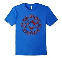 My Soul Belongs To Death Metal Shirts Royal Blue