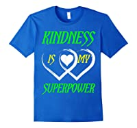 Unity Day Orange T-shirt Kindness Is My Superpower T-shirt Royal Blue
