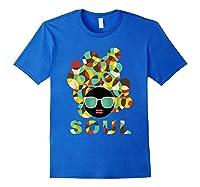 Black History Power Gift Melanin American African Pride Soul T-shirt Royal Blue