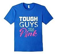Tough Guys Wear Pink Ribbon Breast Cancer Awareness Month Tank Top Shirts Royal Blue