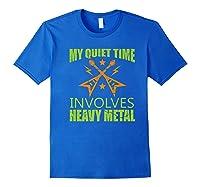 My Quiet Time Involves Heavy Metal Musician Rocker Gift Premium T-shirt Royal Blue