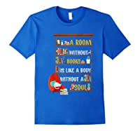 A Room Without Books Is Like A Body Without A Soul T Shirt Royal Blue