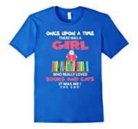 Once Upon A Time There Was A Girl Who Really Loved Books Premium T Shirt Royal Blue