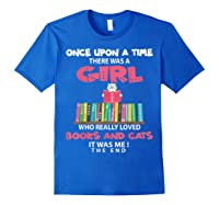 Once Upon A Time There Was A Girl Who Really Loved Books T Shirt Royal Blue