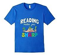 Reading Makes You Sharp Bookish Book Reader Read A Book Day Tank Top Shirts Royal Blue