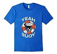 Yeah Buoy Pontoon Boat Captain Pontooning Tank Top Shirts Royal Blue