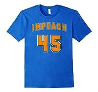 Impeach 45 Anti Trump Orange Resistance T Shirt Royal Blue