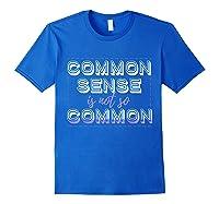 Common Sense Aint Common Shirts Royal Blue