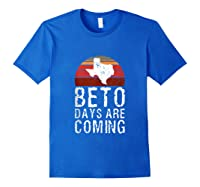 Beto Days Are Coming Funny Election Political Novelty Gift Tank Top Shirts Royal Blue