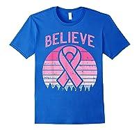 Believe Retro Sunset Pink Ribbon Breast Cancer Awareness T Shirt Royal Blue