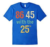 86 45 Retro Vintage Anti Trump Shirt With 25th Impeach Trump Royal Blue