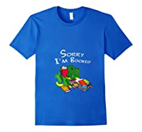 Sorry I M Booked Books Dragon Lover Gift T Shirt Royal Blue
