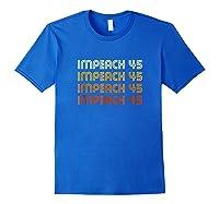 Impeach 45 Retro Impeach Trump T Shirt Royal Blue