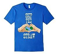 Earth Day 2019 Skip The Straw Shirt Environtalists T Shirt Royal Blue