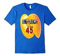Impeach 45 Premium T Shirt Royal Blue