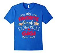 My Favorite People Call Me Gigi Mothers Day Gift T Shirt Royal Blue