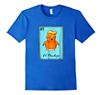 Trump El Pendejo Loteria Card T Shirt Impeach Trump Resist Royal Blue