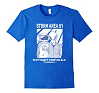 Storm Area 51 They Can't Stop Us All Shirts Royal Blue