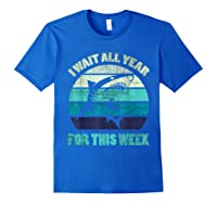 Wait All Year For This Week Funny Shark Shirts Royal Blue