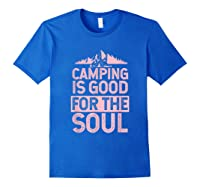 Camping Is Good For The Soul T-shirt Royal Blue