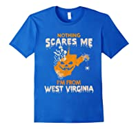 Nothing Scares Me I'm From West Virginia Shirts Royal Blue