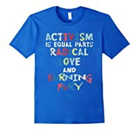 Activism Is Equal Parts Resist Protest Impeach Racist T Shirt Royal Blue