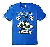 Saint Patrick S Day Will Run For Beer Running T Shirt Royal Blue