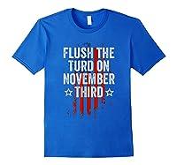 Flush The Turd On November Third Shirt Impeach Trump 86 45 T Shirt Royal Blue