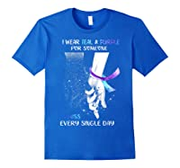I Wear Teal Purple For Someone I Miss Every Single Day T Shirt Royal Blue