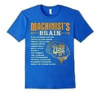 Funny Machinist Gifts Machinist S Brain Shirts Royal Blue