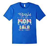 Blessed To Be Called Mom And Lala T Shirt Mothers Day Royal Blue