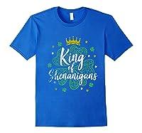 King Of Shenanigans Funny Saint Patricks Day T Shirt Royal Blue
