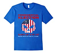 Presidential Election Scariest Day Of My Life Shirts Royal Blue