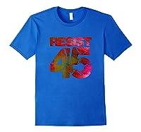 Resist 45 Anti Trump Impeach Protest Tee T Shirt Royal Blue