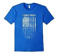 Vintage I Don T Kneel Patriotic American Us Flag Shirts Royal Blue