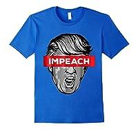 Trump Impeach Not My President T Shirt Royal Blue