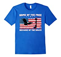 Home Of The Free Because Of The Brave Veterans Tshirt Royal Blue