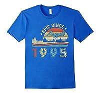 Epic Since August 1995 Tshirt 24 Years Old Shirt Birthday Gi Royal Blue