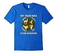 My Year Has Four Seasons Turkey Deer Elk Duck Hunting Shirt Royal Blue