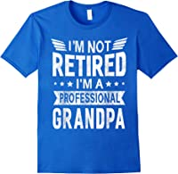 I'm Not Retired A Professional Grandpa Top Fathers Day Gift T-shirt Royal Blue